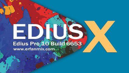 دانلود رایگان ادیوس Edius Pro 10 Build 6653